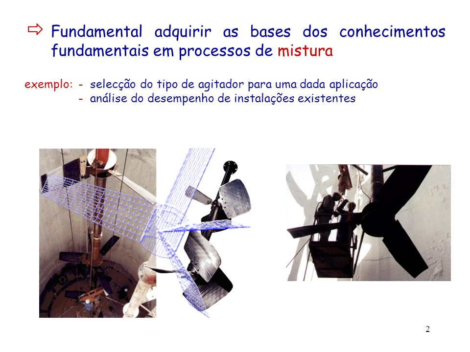 Fundamental adquirir as bases dos conhecimentos fundamentais em processos de mistura