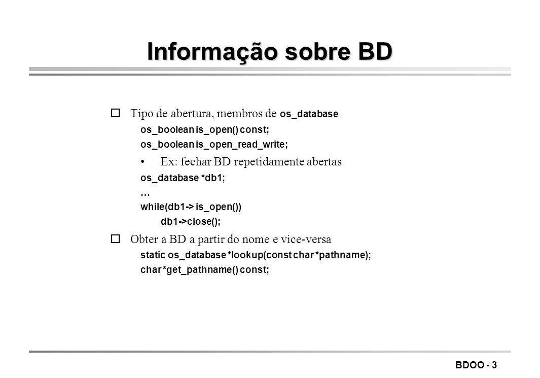 Informação sobre BD Tipo de abertura, membros de os_database