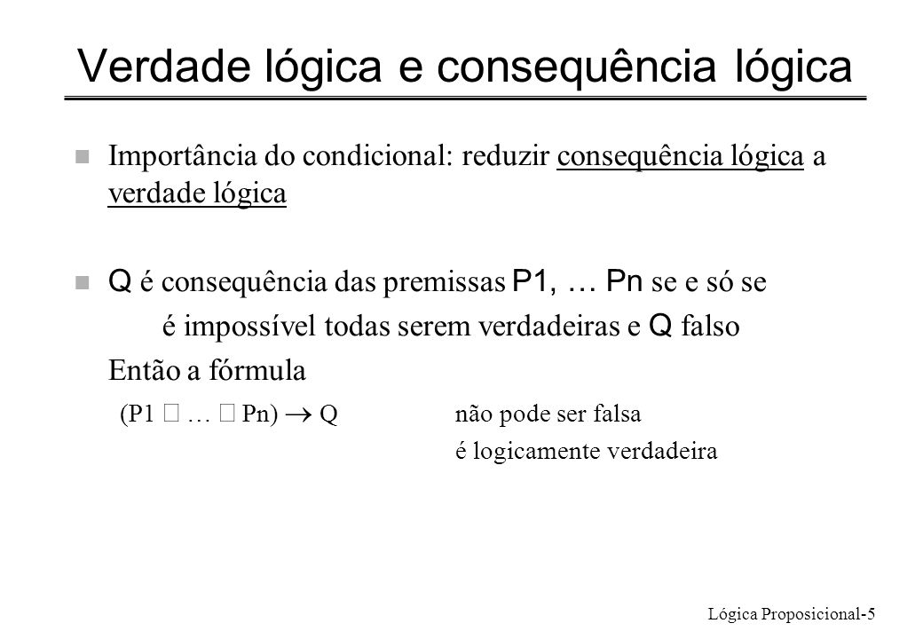 Verdade lógica e consequência lógica