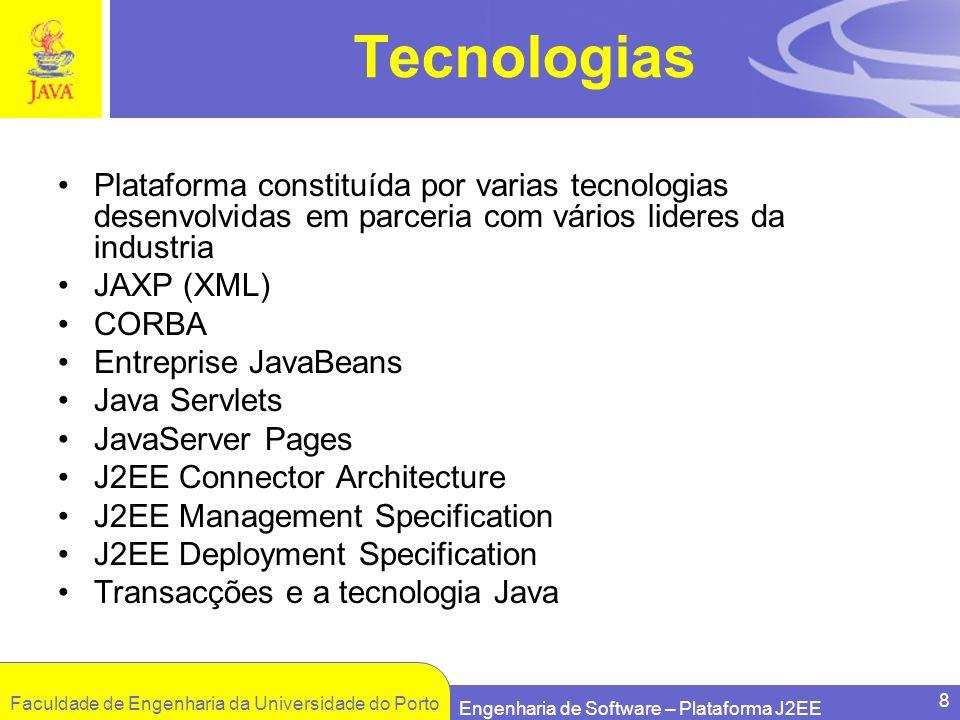 Tecnologias Plataforma constituída por varias tecnologias desenvolvidas em parceria com vários lideres da industria.