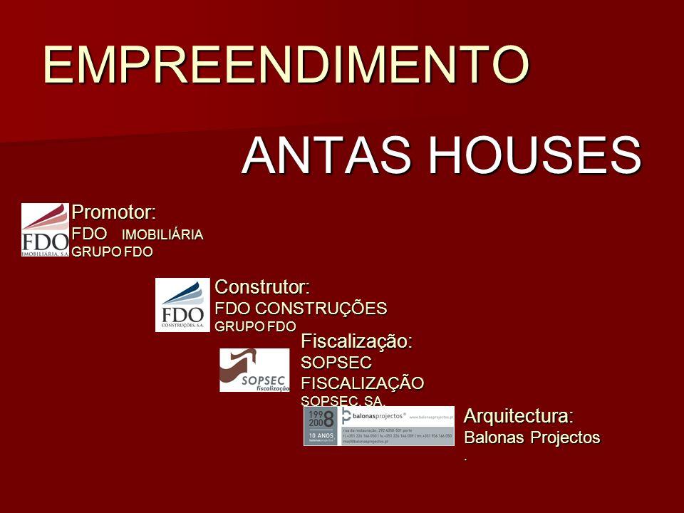 EMPREENDIMENTO ANTAS HOUSES Promotor: FDO IMOBILIÁRIA