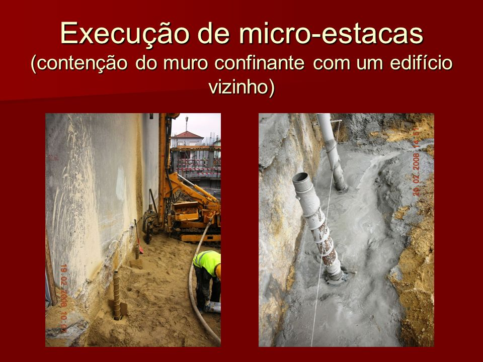 Execução de micro-estacas (contenção do muro confinante com um edifício vizinho)