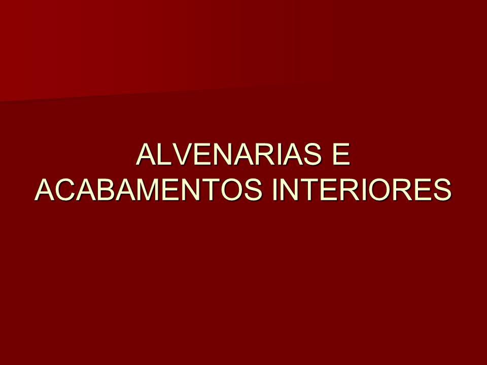 ALVENARIAS E ACABAMENTOS INTERIORES