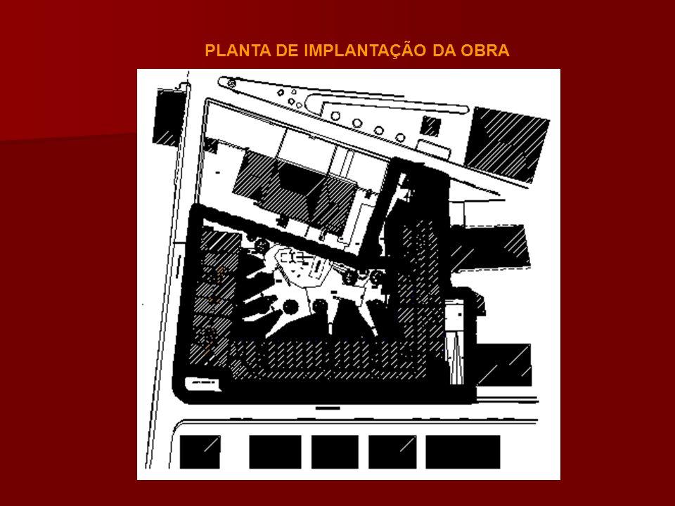 PLANTA DE IMPLANTAÇÃO DA OBRA