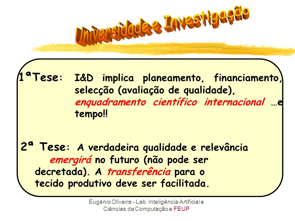 1ªTese:. I&D implica planeamento, financiamento,