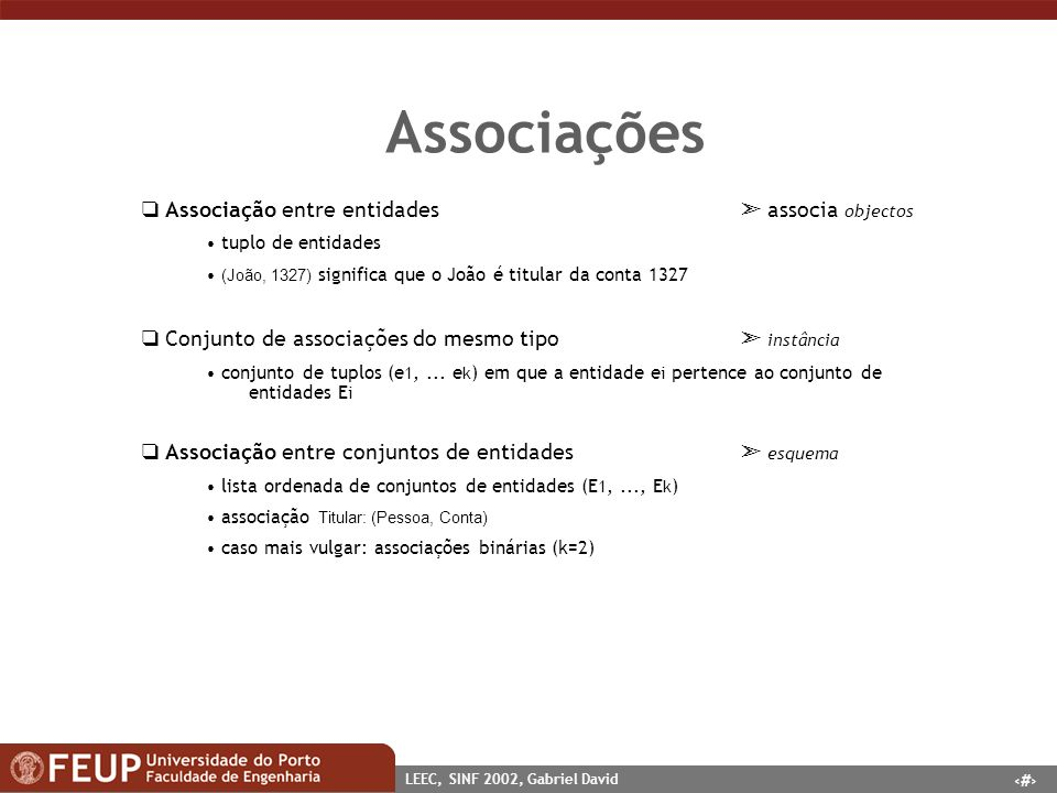 Associações  Associação entre entidades  associa objectos
