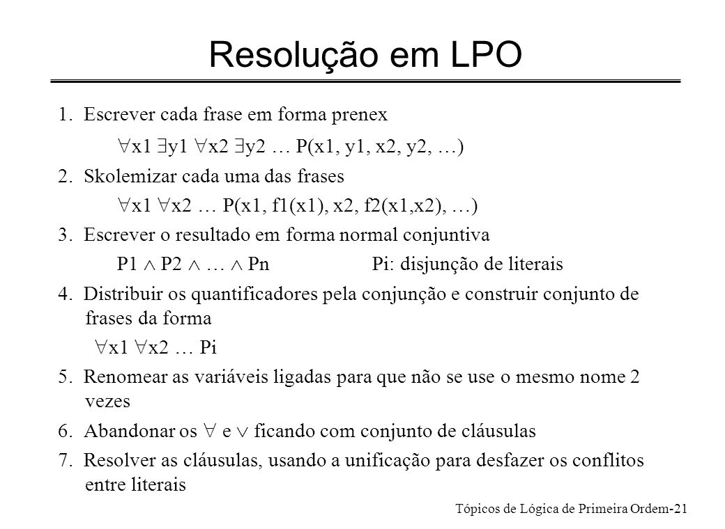 Resolução em LPO x1 $y1 x2 $y2 … P(x1, y1, x2, y2, …)