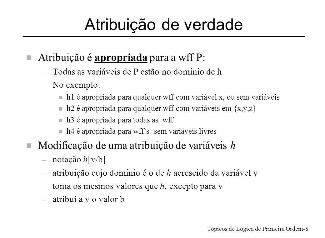 Atribuição de verdade Atribuição é apropriada para a wff P: