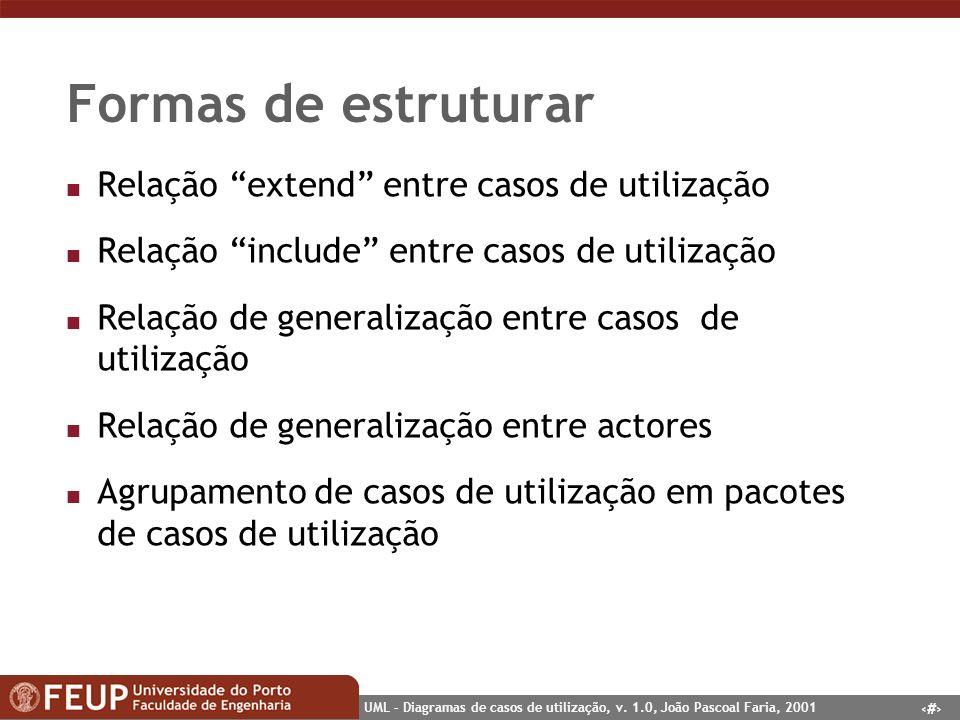 Formas de estruturar Relação extend entre casos de utilização
