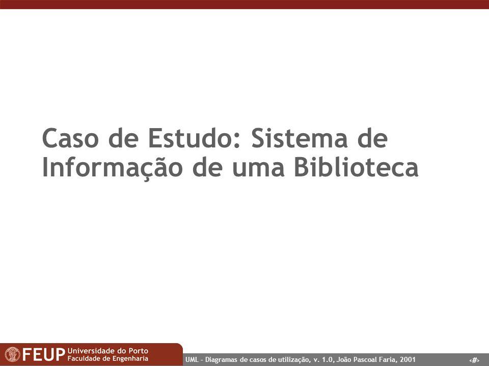 Caso de Estudo: Sistema de Informação de uma Biblioteca