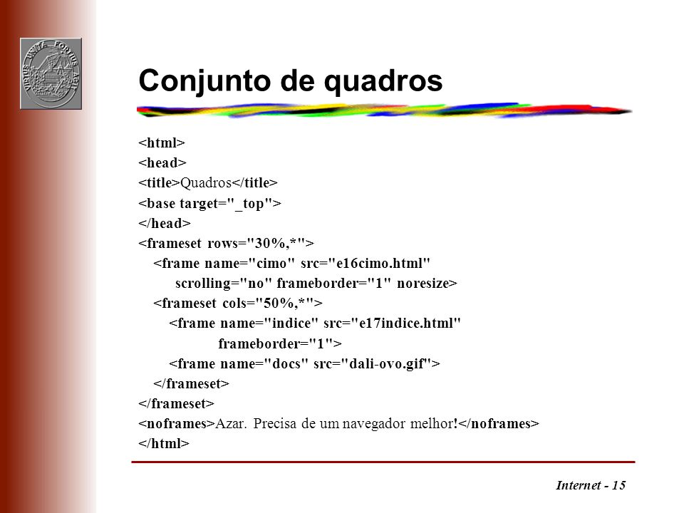 Conjunto de quadros <html> <head>