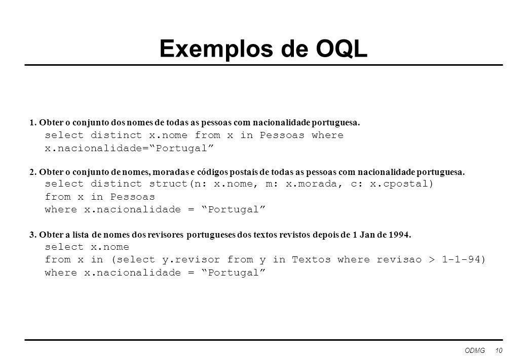 FEUP/LEIC Tecnologia de Sistemas de Gestão de Bases de Dados. Exemplos de OQL.