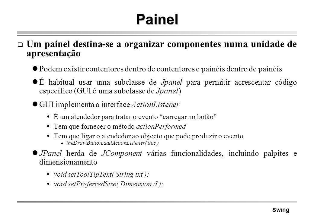 Painel Um painel destina-se a organizar componentes numa unidade de apresentação.