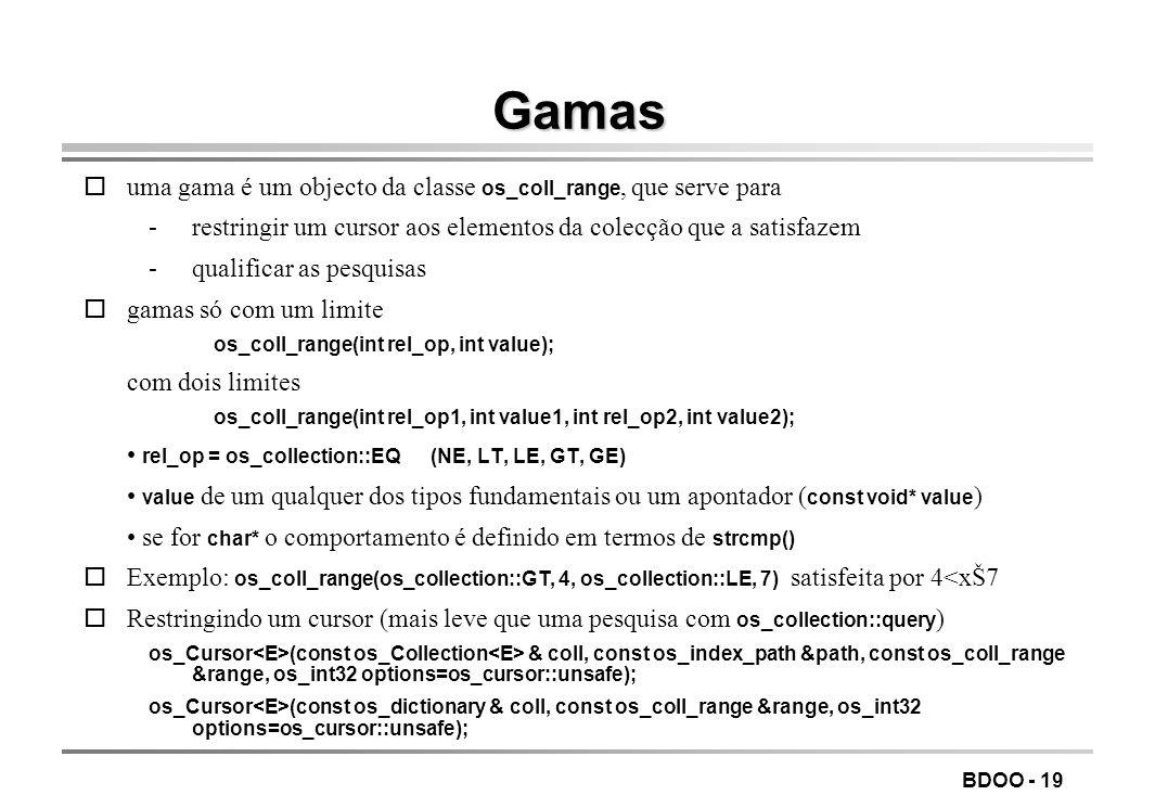 Gamas uma gama é um objecto da classe os_coll_range, que serve para