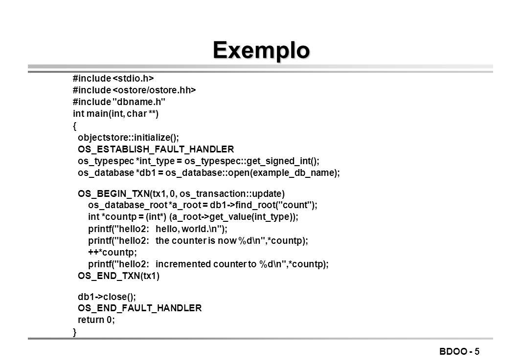 Exemplo #include <stdio.h> #include <ostore/ostore.hh>