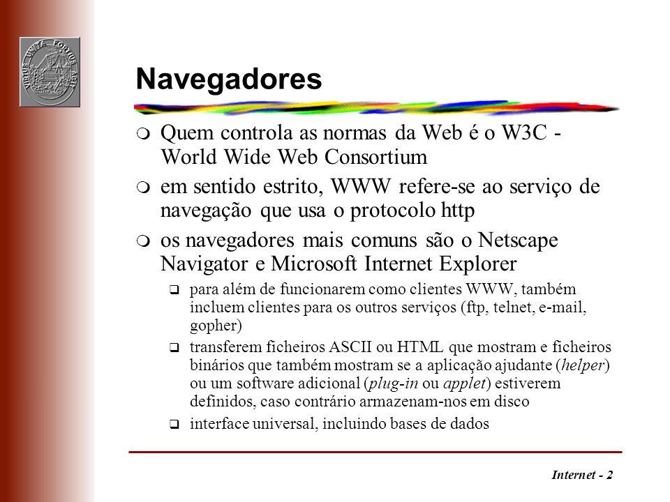 NavegadoresQuem controla as normas da Web é o W3C - World Wide Web Consortium.