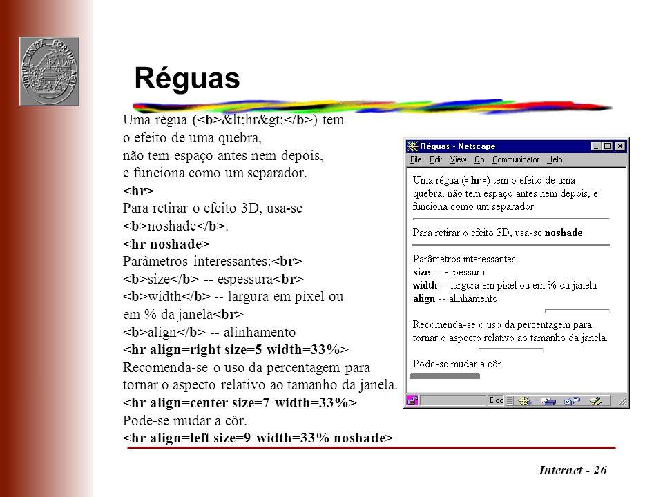 Réguas Uma régua (<b><hr></b>) tem