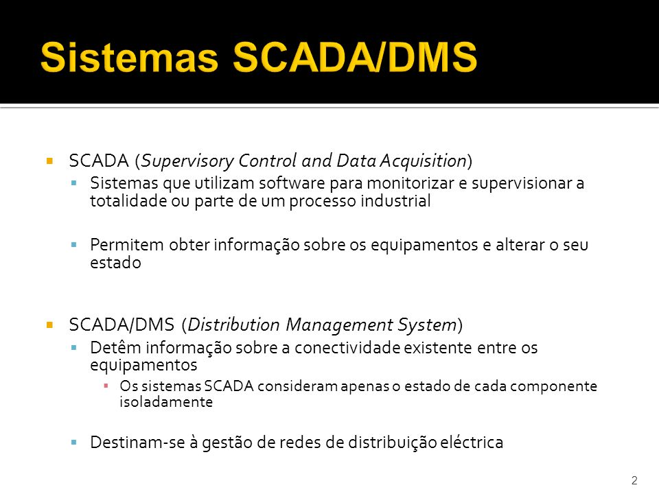 Sistemas SCADA/DMS SCADA (Supervisory Control and Data Acquisition)