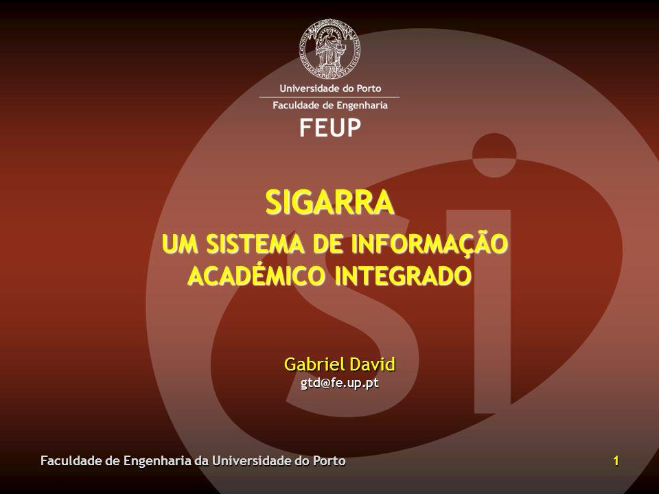 SIGARRA UM SISTEMA DE INFORMAÇÃO ACADÉMICO INTEGRADO