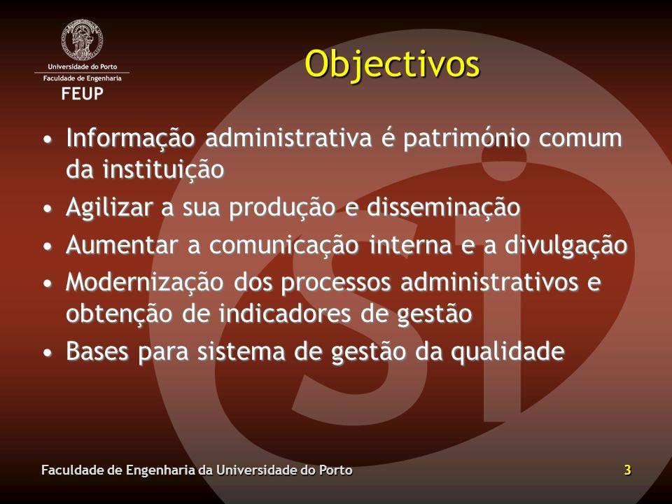 Objectivos Informação administrativa é património comum da instituição