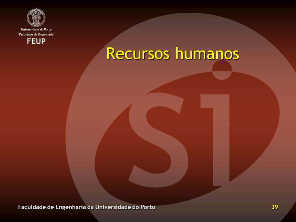 Recursos humanos Faculdade de Engenharia da Universidade do Porto