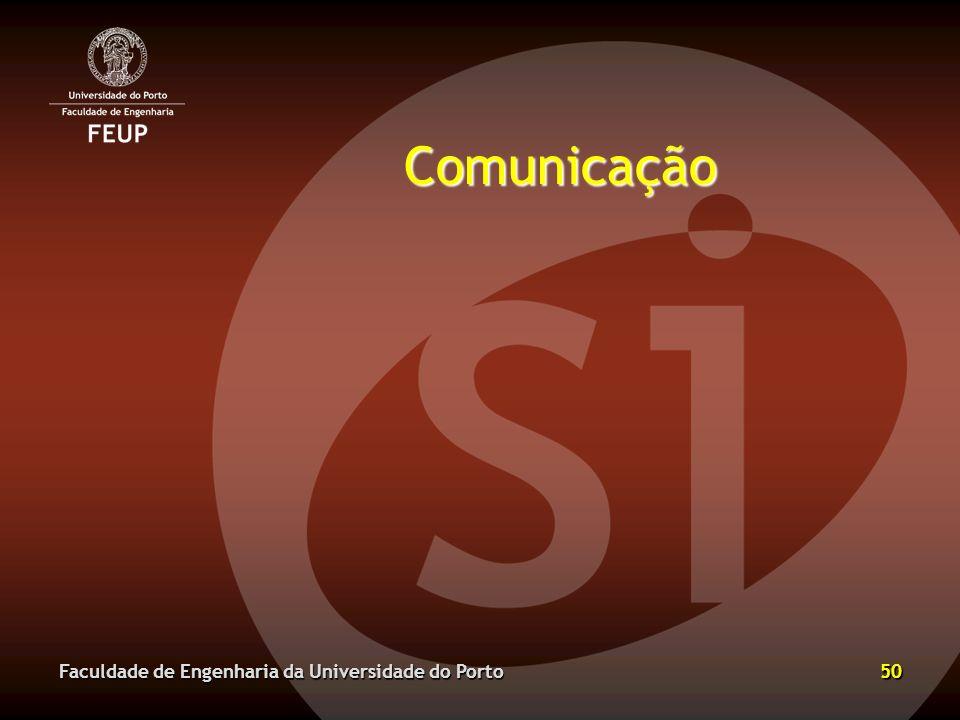 Comunicação Faculdade de Engenharia da Universidade do Porto