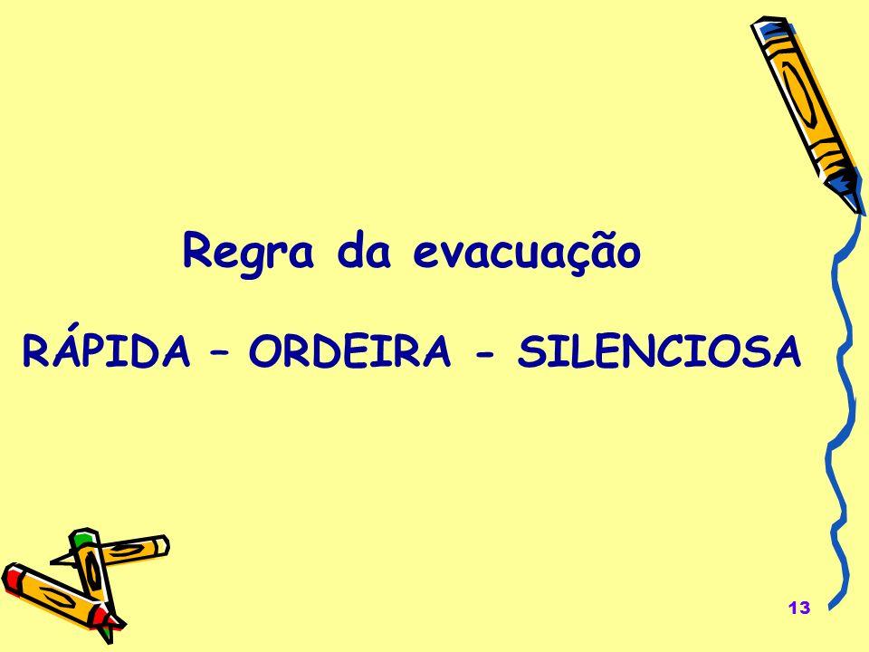 RÁPIDA – ORDEIRA - SILENCIOSA
