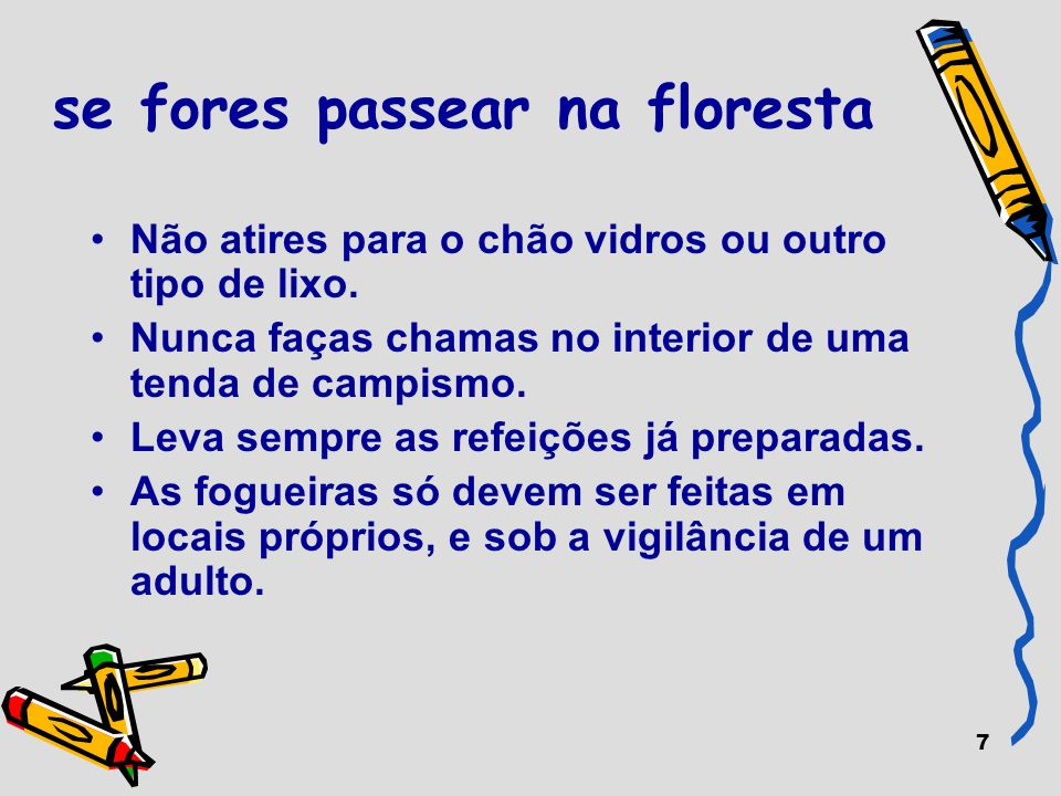 se fores passear na floresta