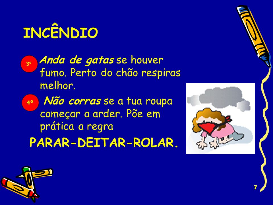 INCÊNDIO PARAR-DEITAR-ROLAR.