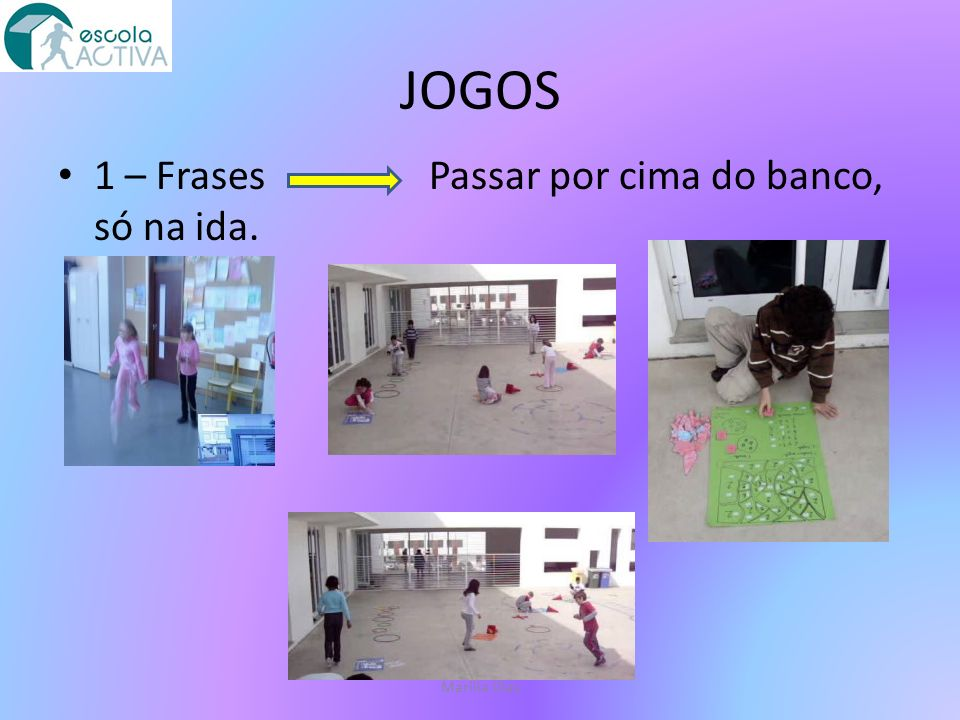 JOGOS 1 – Frases Passar por cima do banco, só na ida. Marília Dias