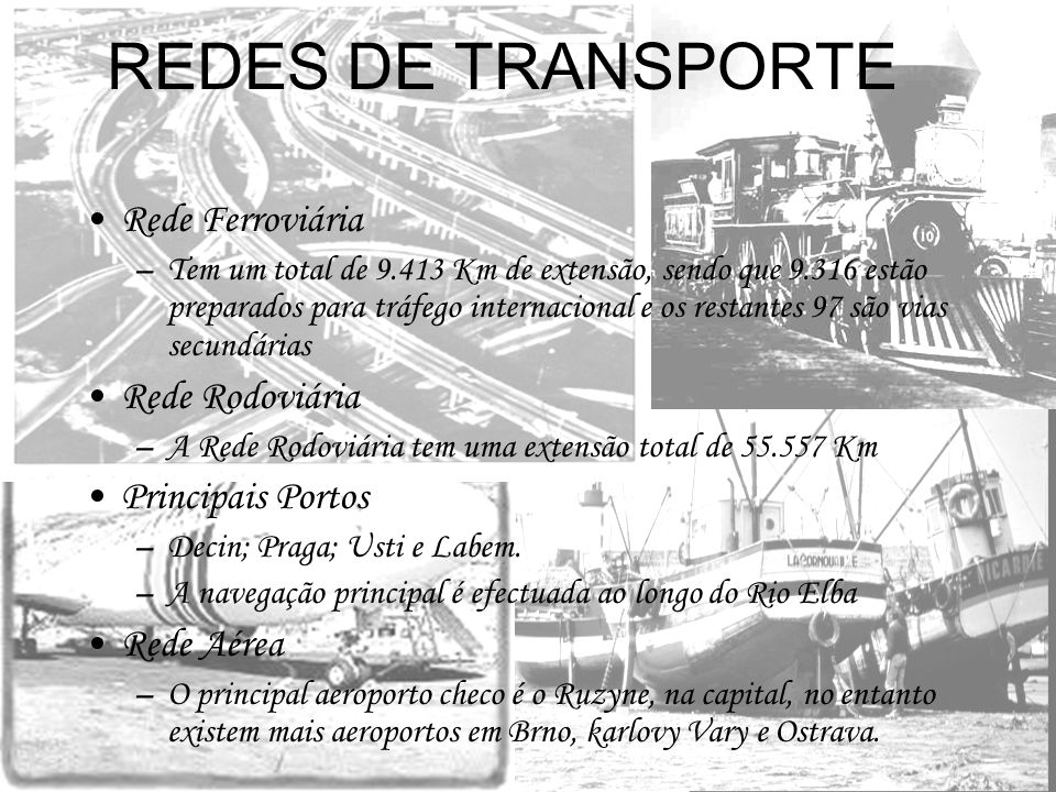 REDES DE TRANSPORTE Rede Ferroviária Rede Rodoviária Principais Portos