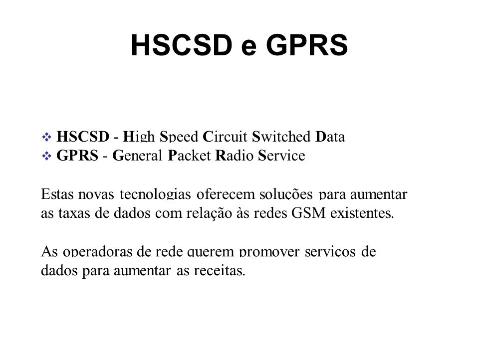 HSCSD e GPRS HSCSD - High Speed Circuit Switched Data