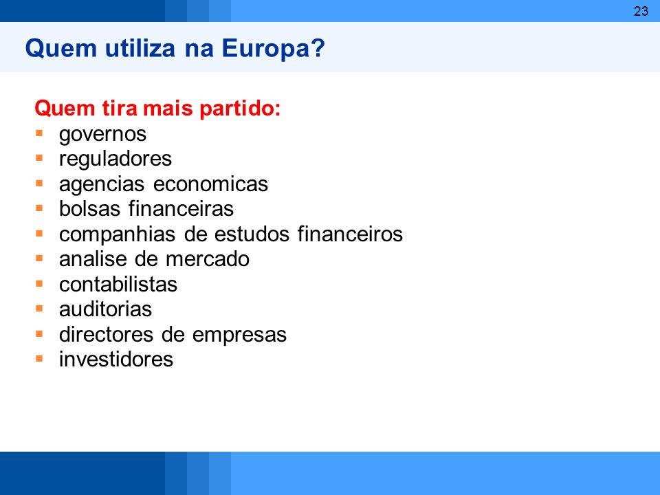 Quem utiliza na Europa Quem tira mais partido: governos reguladores