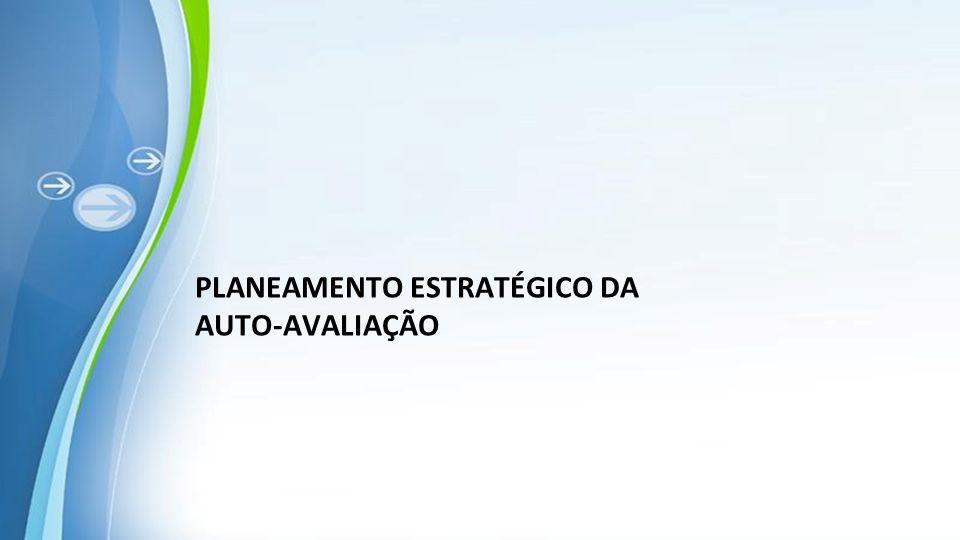 PLANEAMENTO ESTRATÉGICO DA AUTO-AVALIAÇÃO