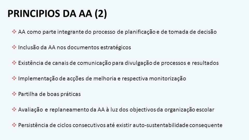PRINCIPIOS DA AA (2) AA como parte integrante do processo de planificação e de tomada de decisão. Inclusão da AA nos documentos estratégicos.