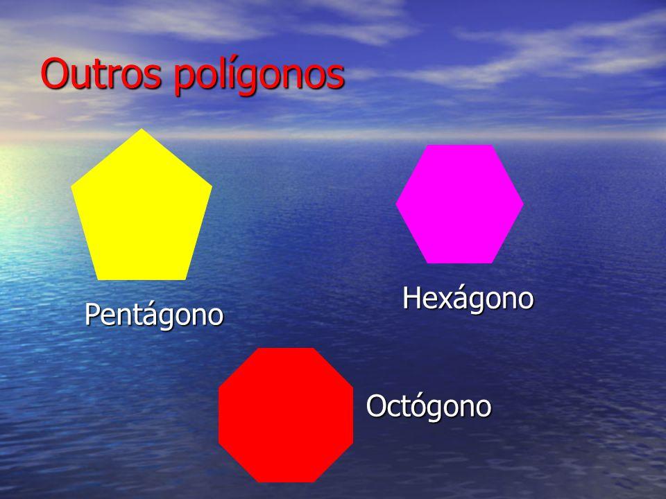 Outros polígonos Hexágono Pentágono Octógono