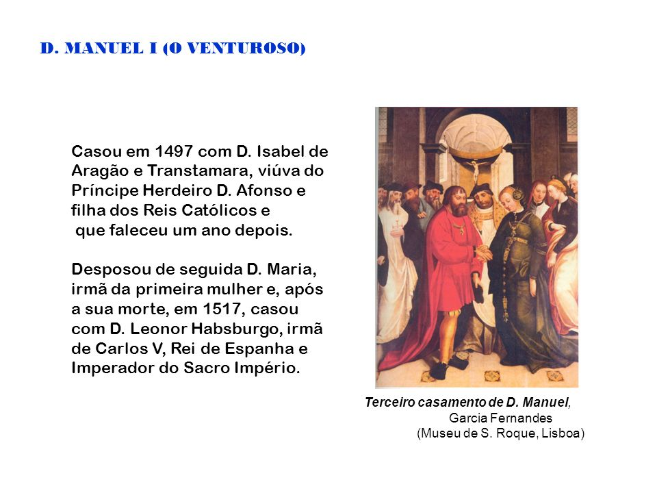 D. MANUEL I (O VENTUROSO)