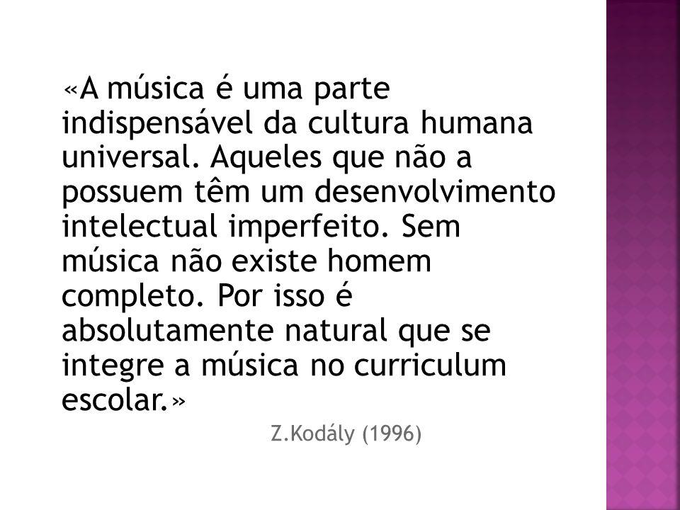 «A música é uma parte indispensável da cultura humana universal