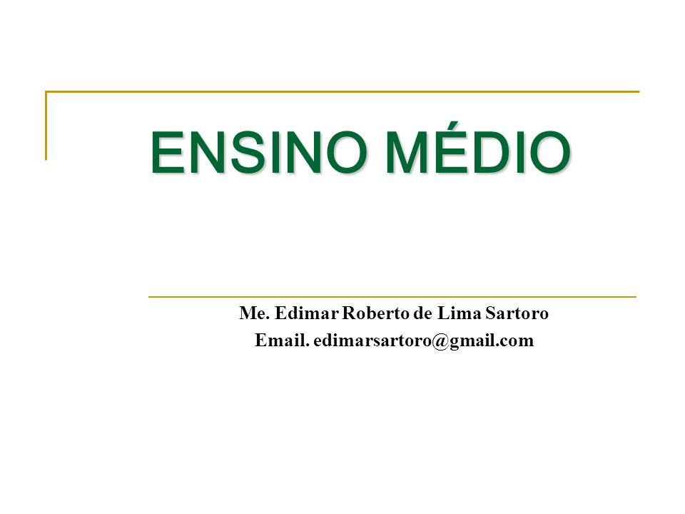 Me. Edimar Roberto de Lima Sartoro Email. edimarsartoro@gmail.com