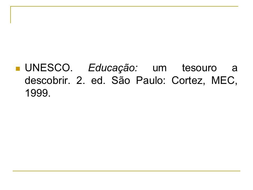 UNESCO. Educação: um tesouro a descobrir. 2. ed