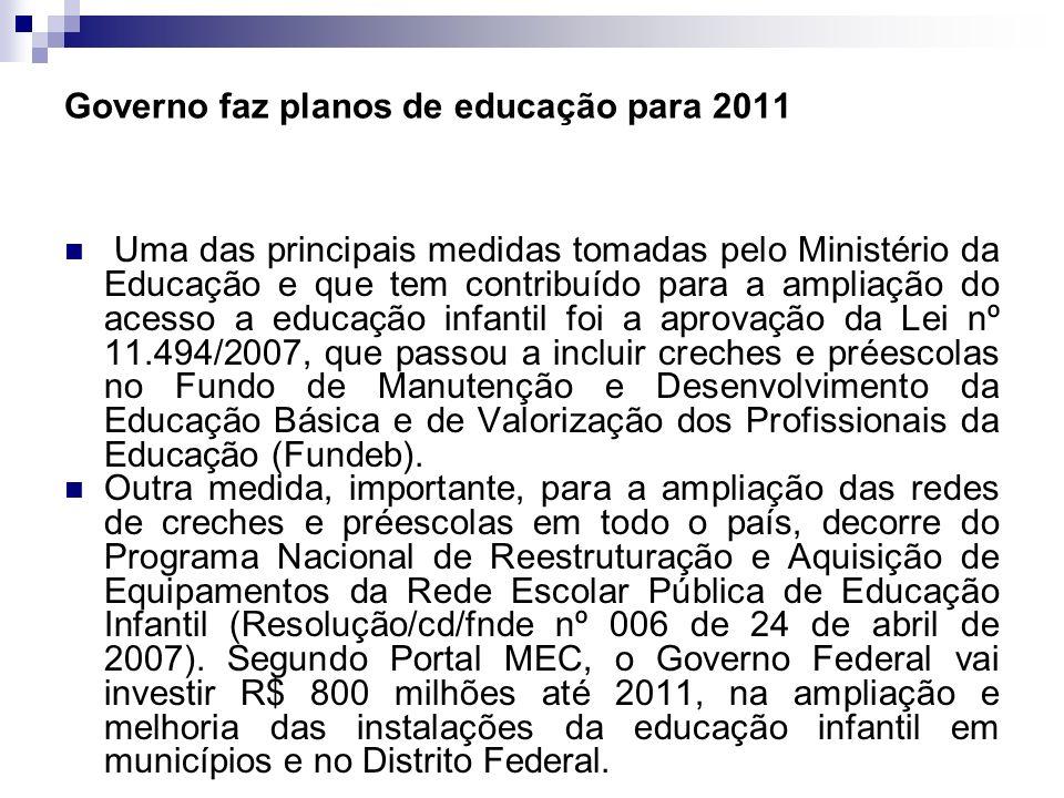 Governo faz planos de educação para 2011
