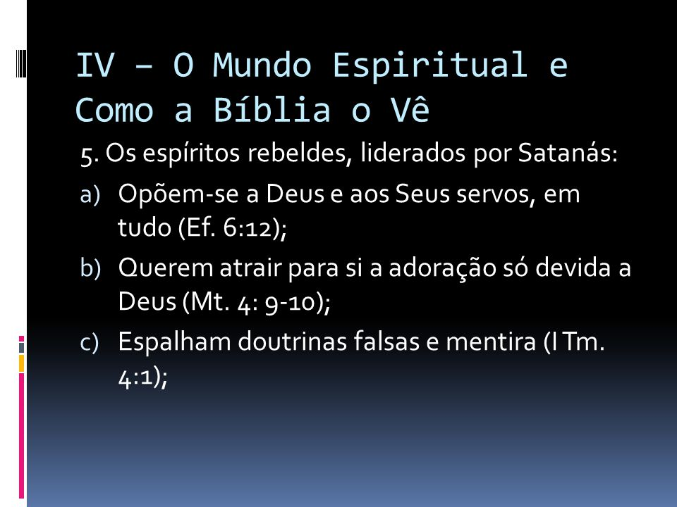 IV – O Mundo Espiritual e Como a Bíblia o Vê