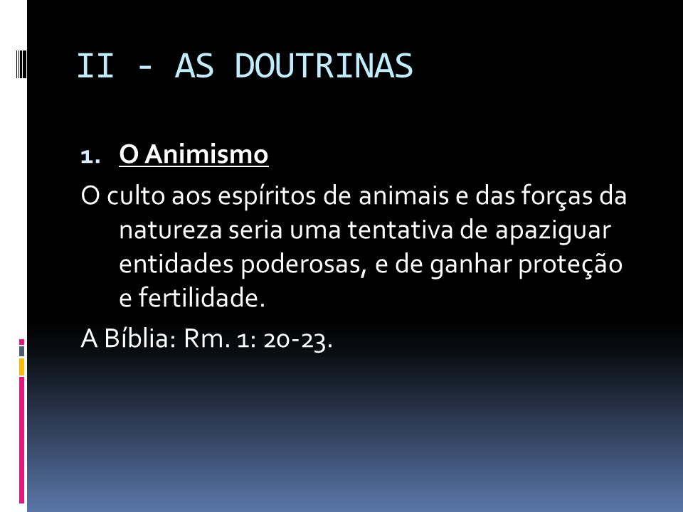II - AS DOUTRINAS O Animismo