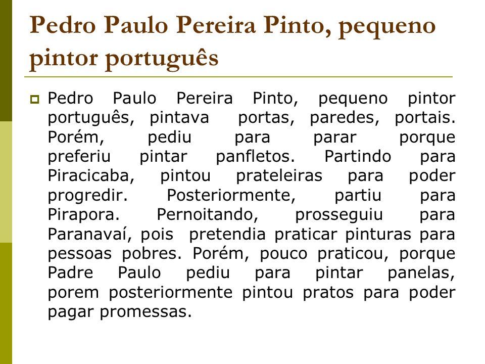 Pedro Paulo Pereira Pinto, pequeno pintor português