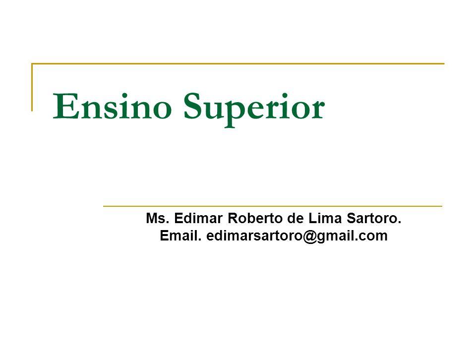 Ms. Edimar Roberto de Lima Sartoro. Email. edimarsartoro@gmail.com