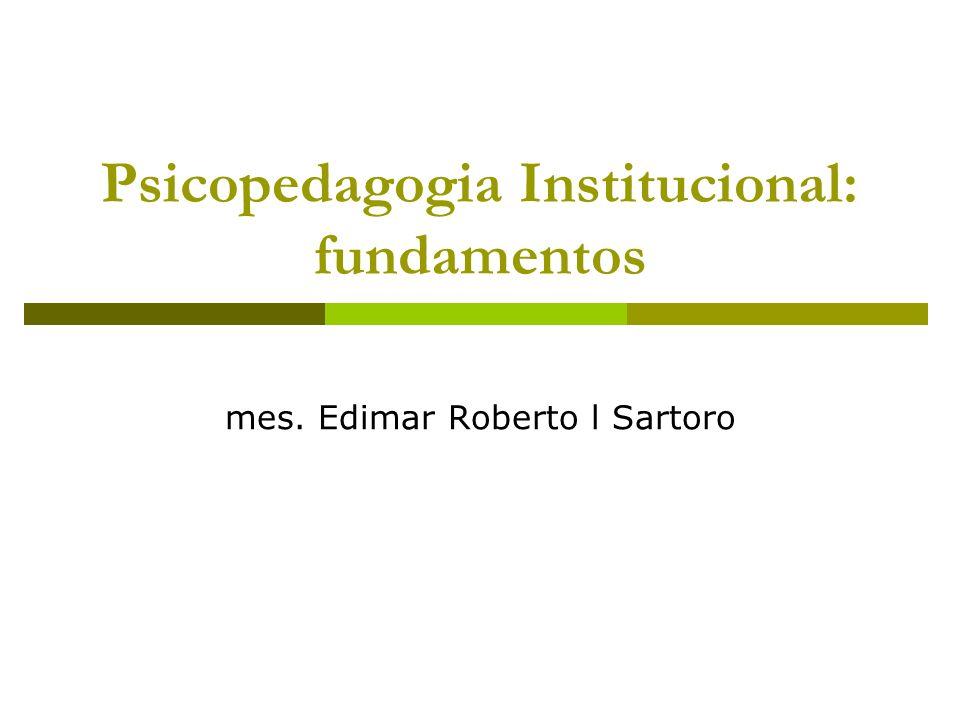 Psicopedagogia Institucional: fundamentos