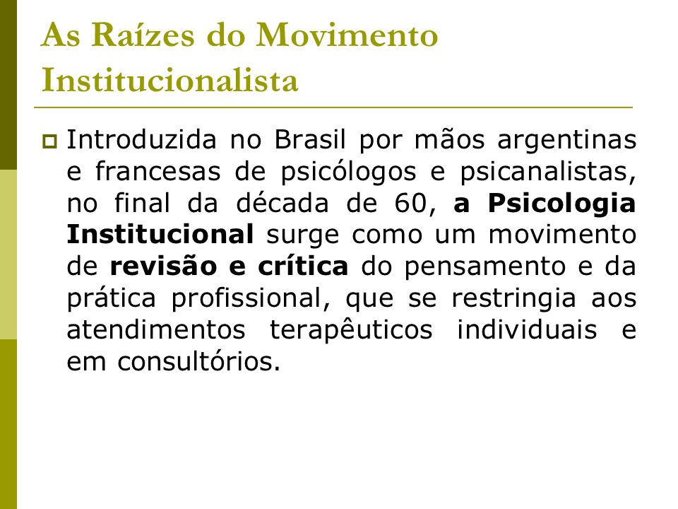 As Raízes do Movimento Institucionalista