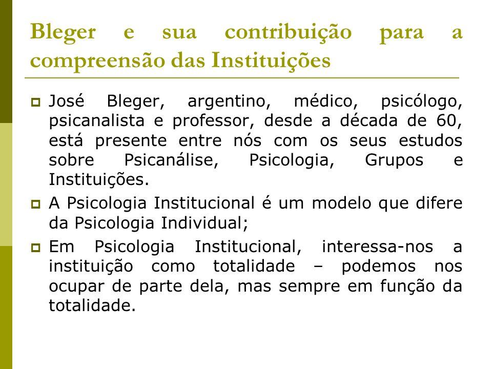 Bleger e sua contribuição para a compreensão das Instituições