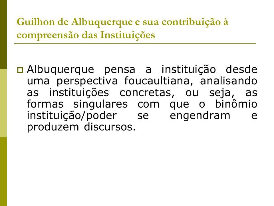 Guilhon de Albuquerque e sua contribuição à compreensão das Instituições