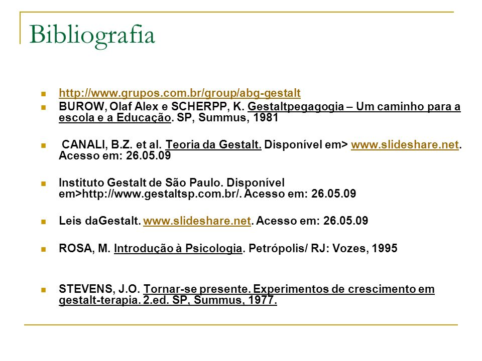 Bibliografia http://www.grupos.com.br/group/abg-gestalt